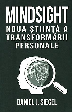 Mindsight: noua stiinta a transformarii personale 0