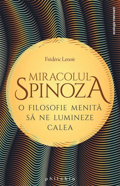 Miracolul Spinoza de Frederic Lenoir 0