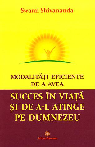 Modalitati eficiente de a avea succes in viata si de a-l atinge pe Dumnezeu 0