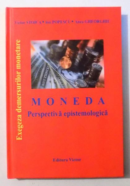 Moneda perspectiva epistemologica de Victor Stoica, Ion Popescu, Anca Gheorghiu 0