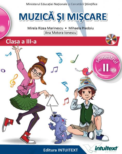 Muzica si miscare. Manual pentru clasa a III-a, partea I + partea a II-a. Contine editia digitala 0