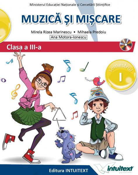 Muzica si miscare. Manual pentru clasa a III-a, partea I + partea a II-a. Contine editia digitala 1