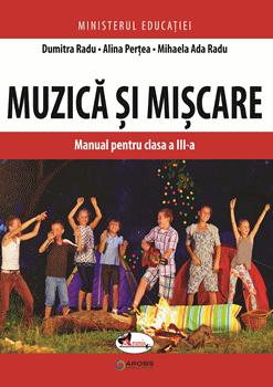 Muzica si miscare. Manual pentru clasa a III-a de Dumitra Radu [0]