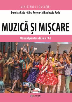 Muzica si miscare. Manual pentru clasa a IV-a de Dumitra Radu [0]