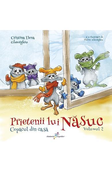 Prietenii lui Nasuc Vol.2: Copacul din casa de Cristina Elena Gheorgiu [0]