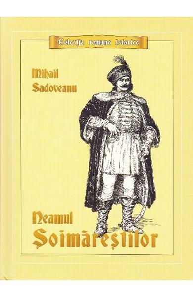 Neamul Soimarestilor de Mihail Sadoveanu 0