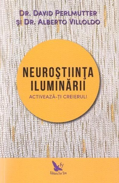 Neurostiinta iluminarii de David Perlmutter, Alberto Villoldo 0