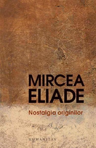 Nostalgia originilor de Mircea Eliade 0