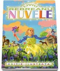 Nuvele - Editie Ilustrata de Liviu Rebreanu 0