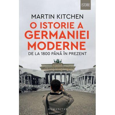 O istorie a Germaniei moderne de la 1800 pana in prezent de Martin Kitchen [0]
