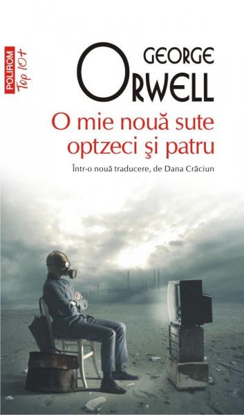 O mie noua sute optzeci si patru (Top 10+) de George Orwell 0