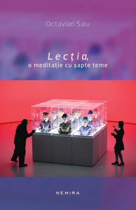 Lectia, o meditatie cu sapte teme de Octavian Saiu [0]