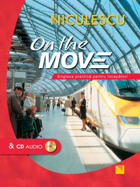 On the Move. Engleza practica pentru incepatori & CD audio de Nicola Pierre, Angela Pitt 0
