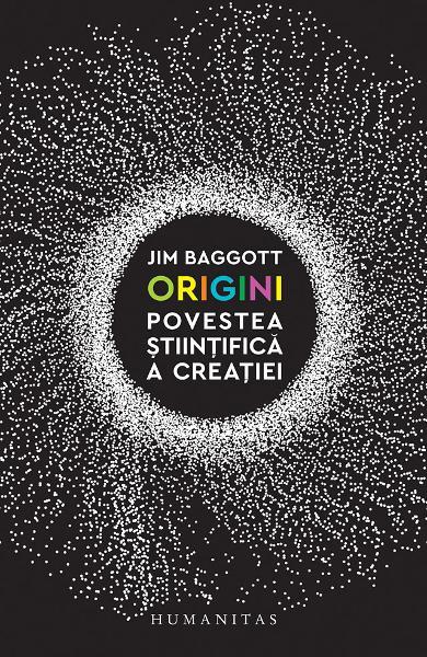 Origini. Povestea stiintifica a creatiei de Jim Baggott 0