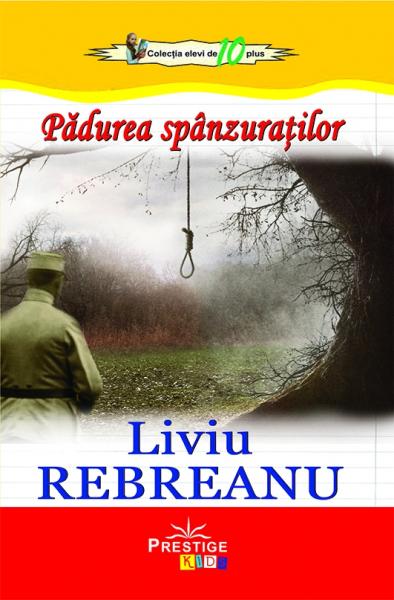 Padurea spanzuratilor - Liviu Rebreanu 0