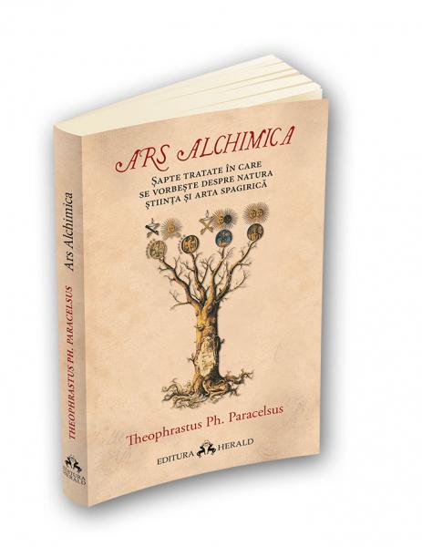 Ars Alchimica - Sapte tratate in care se vorbeste despre Natura, Stiinta si Arta Spagirica 0