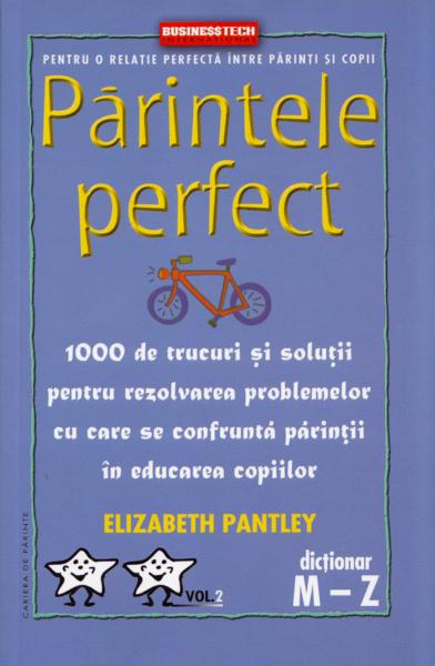 Parintele Perfect Vol. 2 - Dictionar M-Z 0