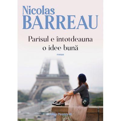Parisul e intotdeauna o idee buna de Nicolas Barreau [0]