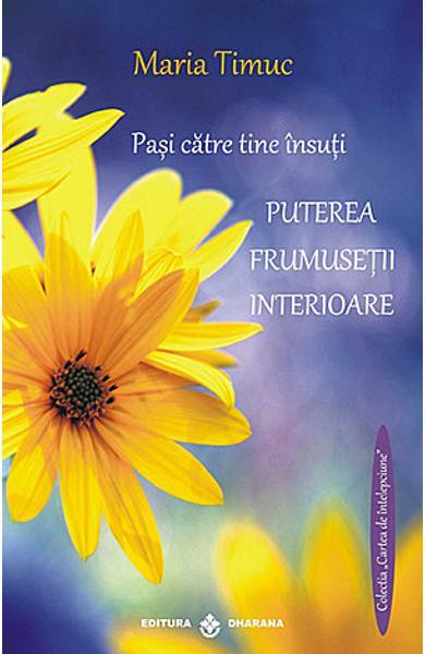 Pasi catre tine insuti - Puterea frumusetii interioare de Maria Timuc 0