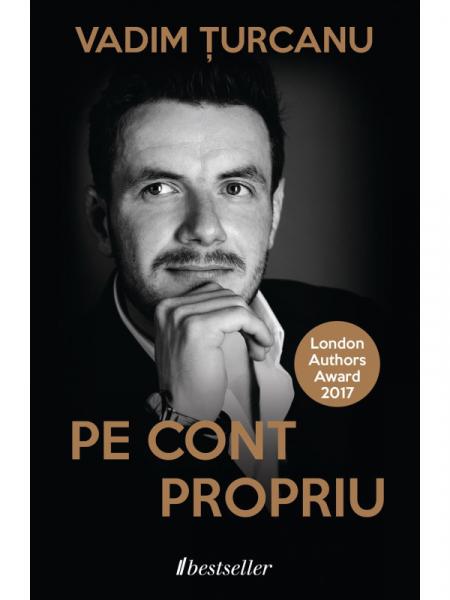 Pe Cont Propriu. Traieste Independent Incepand de Astazi de Vadim Turcanu 0