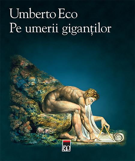 Pe umerii gigantilor Umberto Eco 0