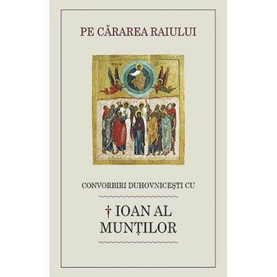 Convorbiri duhovnicesti cu Ioan al Muntilor de Luminita Cornea [0]