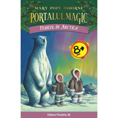 Pericol in Arctica. Portalul Magic de Mary Pope Osborne [0]