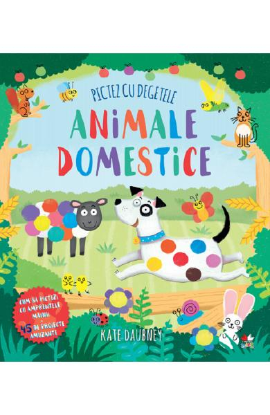 Pictez cu degetele. Animale domestice de Kate Daubney 0