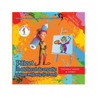 Piticot in atelierul de creatie - Grupa mijlocie 4-5 ani (Domeniul estetic si creativ) de Adina Grigore, Cristina Ipate Toma, Alina Smaranda 0