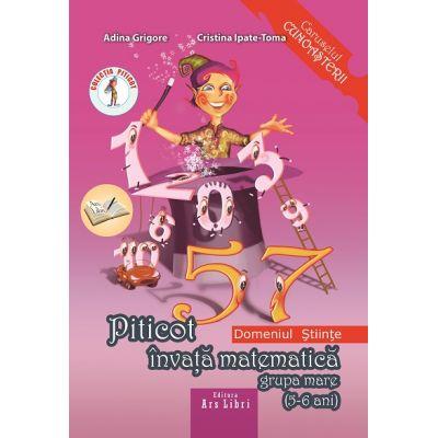 Piticot invata matematica 5-6 ani. Domeniul: Stiinte de Adina Grigore 0
