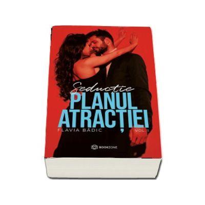 Planul atractiei. Seductie, volumul I de Flavia Badic [0]