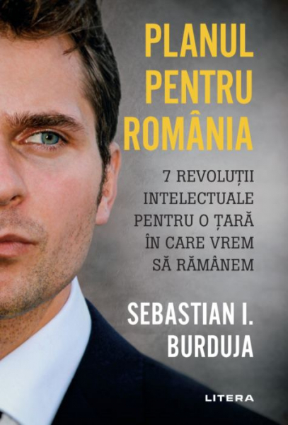 Planul pentru Romania de Sebastian I. Burduja [0]