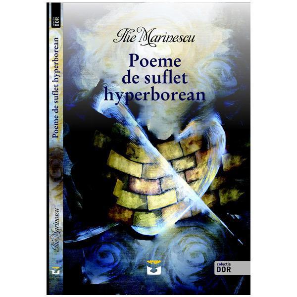 Poeme de suflet hyperborean - Ilie Marinescu 0