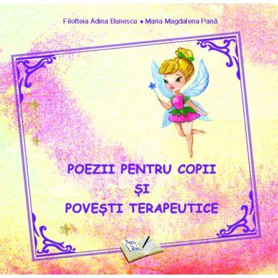 Poezii pentru copii si povesti terapeutice de Filofteia Adina Bunescu 0