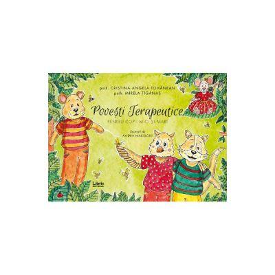 Povesti terapeutice pentru copii mici si mari de Cristina-Angela Tohanean, Mirela Tiganas 0