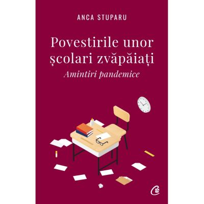 Povestirile unor scolari zvapaiati de Anca Stuparu [0]