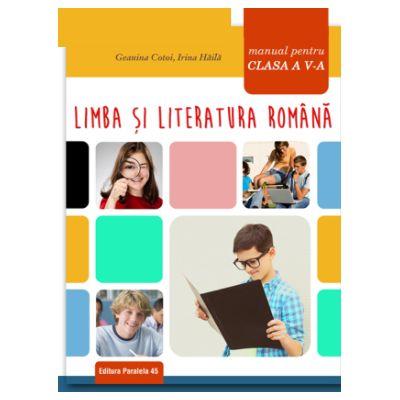 Limba si literatura romana. Manual pentru clasa a V-a - Geanina Cotoi [0]