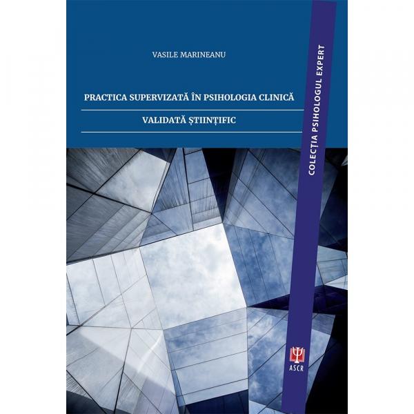 Practica supervizata in psihologia clinica validata stiintific de Vasile Marineanu [0]