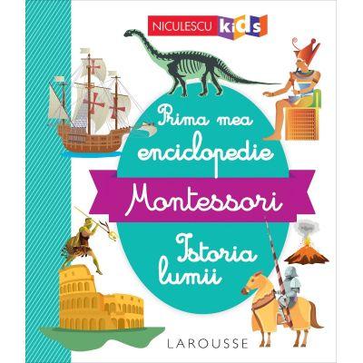 Prima mea enciclopedie Montessori. Istoria lumii [0]