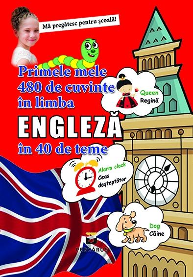 Primele mele 480 de cuvinte in limba engleza in 40 de teme [0]