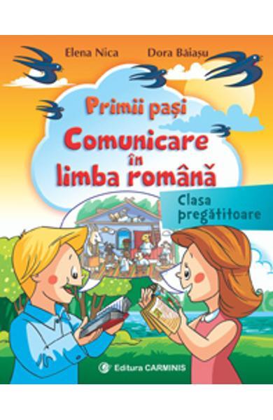 Primii pasi. Comunicare in limba romana. Clasa pregatitoare de Elena Nica, Dora Baiasu 0