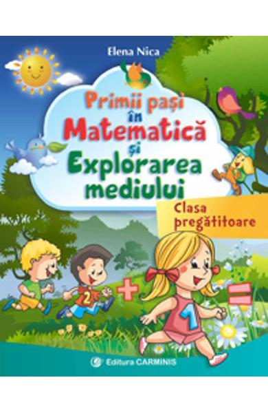 Primii pasi in matematica si explorarea mediului. Clasa pregatitoare de Elena Nica 0