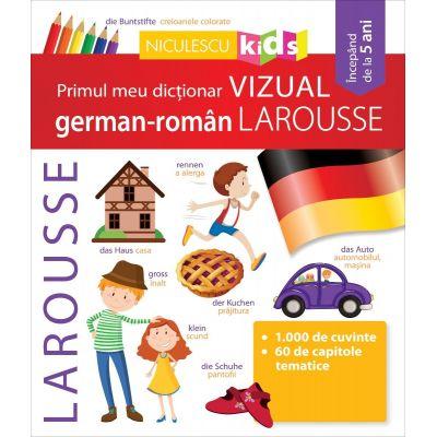 Primul meu dictionar VIZUAL german-roman LAROUSSE [0]