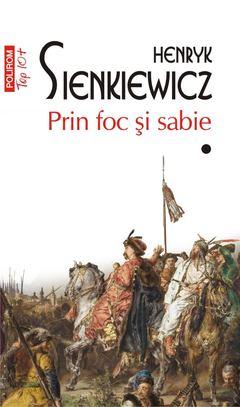 Prin foc si sabie. Vol. I+II (Top 10+) de Henryk Sienkiewicz [0]