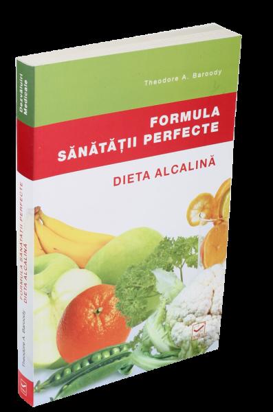 Formula sanatatii perfecte – Dieta alcalina de Theodore A. Baroody 0
