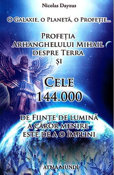 Profetia Arhanghelului Mihail despre Terra de Nicolas Dayzus 0