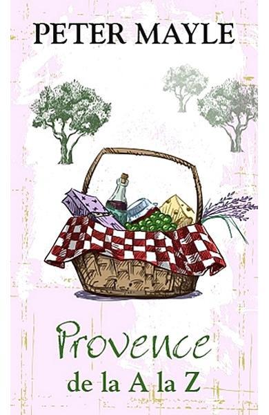 Provence de la A la Z de Peter Mayle 0