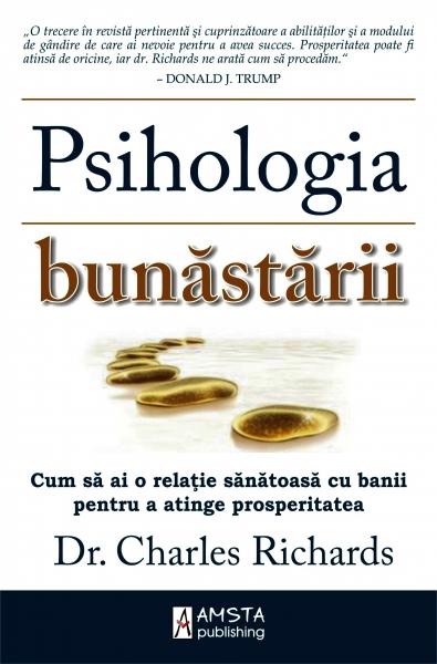 Psihologia bunastarii de Charles Richards 0