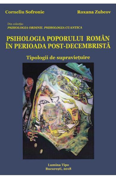 Psihologia poporului roman in perioada post-decembrista de Corneliu Sofronie, Roxana Zubcov 0