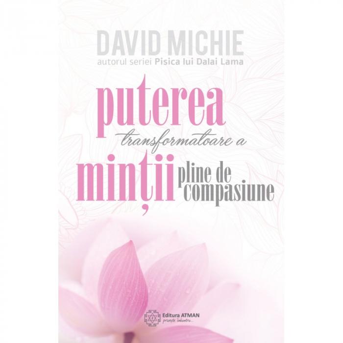 Puterea transformatoare a mintii pline de compasiune de David Michie [0]